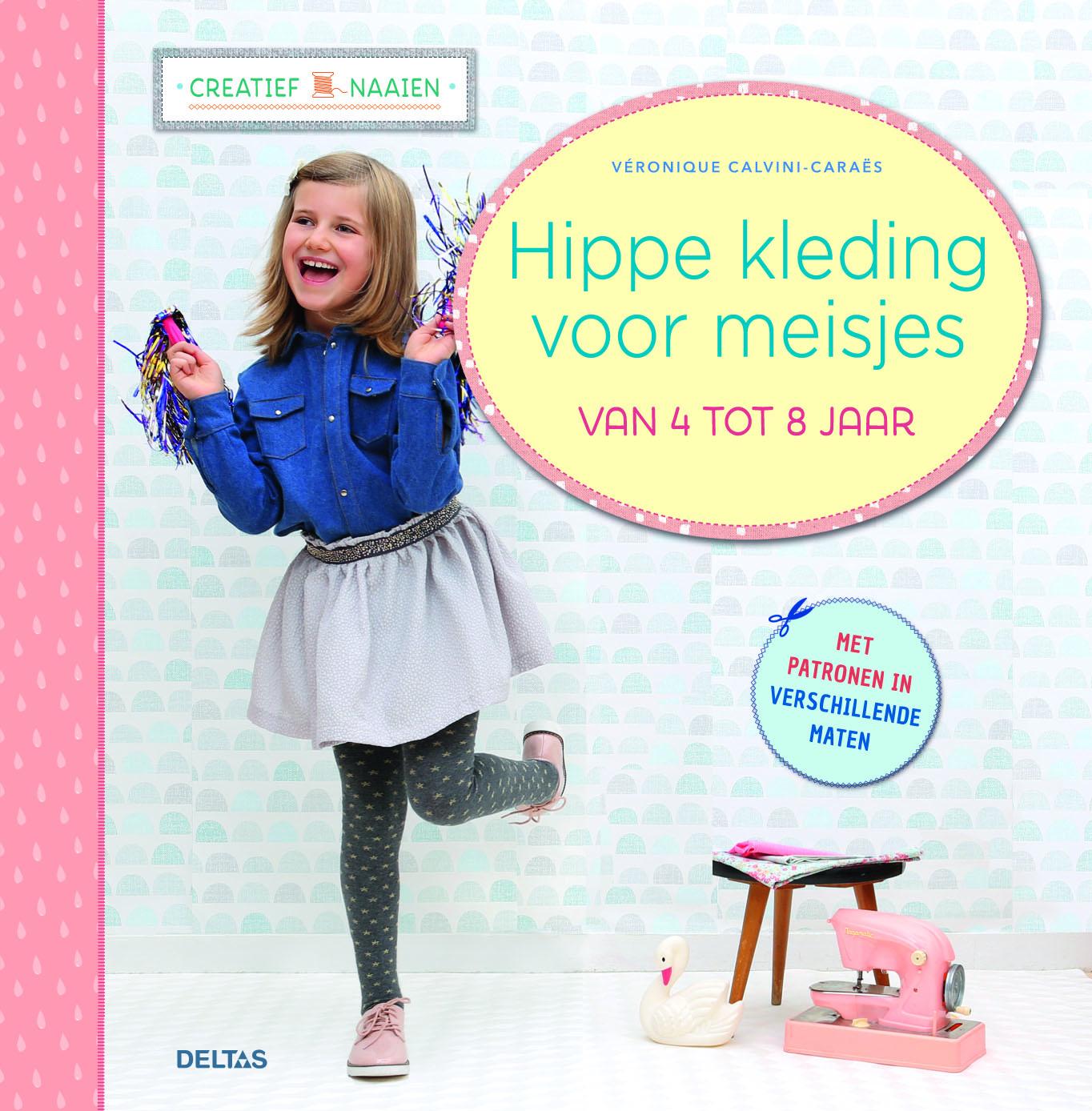 Hippe Kleding.Creatief Naaien Hippe Kleding Voor Meisjes Van 4 Tot 8 Jaar Hobbyou